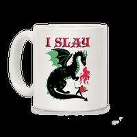 I Slay (dragons) Mug