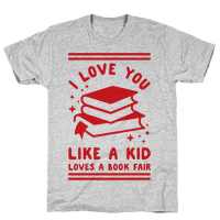 I Love You Like A Kid Loves Book Fair
