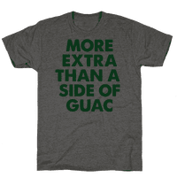More Extra Than a Side of Guac Tee