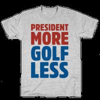President More Golf Less