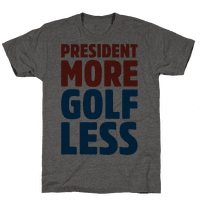 President More Golf Less
