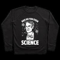 Bro Do You Even Science