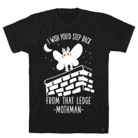 I Wish Youd Step Back From That Ledge Mothman