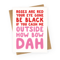 Cash Me Outside How Bout Day Valentine Greetingcard