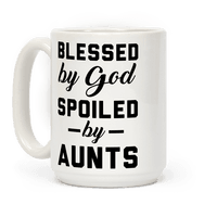 Blessed by God Spoiled by Aunts