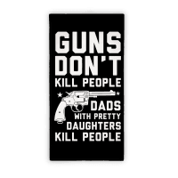 GUNS Don't Kill People Towel