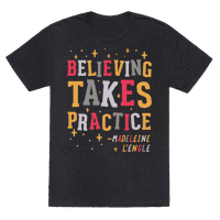Believing Takes Practice Tee