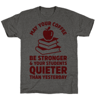 May Your Coffee Be Stronger Tee
