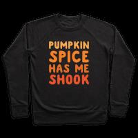 Pumpkin Spice Has Me Shook White Print
