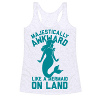Majestically Awkward Like A Mermaid On Land Racerback