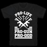 Pro-Life Pro-Gun Pro-God