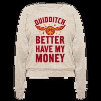Quidditch Better Have My Money Parody Pullover