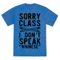 Sorry Class I Dont Speak Whinese Tee