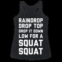 Raindrop Drop Top Drop It Down Low For A Squat Squat