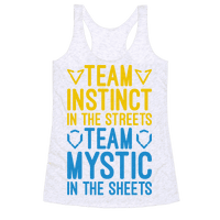 Team Instinct In The Streets Team Mystic In The Sheets Parody Racerback