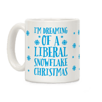 Im Dreaming Of A Liberal Snowflake Christmas