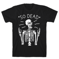 So Dead Skeleton (White) Tee