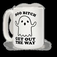 Boo Bitch Get Out The Way Mug