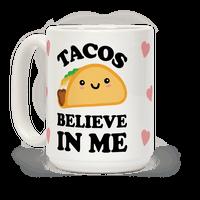 Tacos Believe In Me