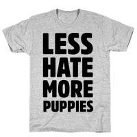 Less Hate More Puppies