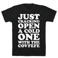 Just Cracking Open A Cold One With The Covfefe
