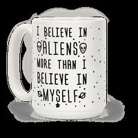 I Believe In Aliens More Than I Believe In Myself