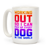 Working Out So I Can Pick Up Every Dog In The World Mug