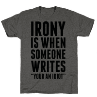 Irony is When