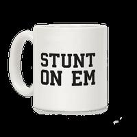 Stunt On Em