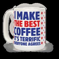 I Make The Best Coffee