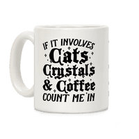 If It Involves Cats, Crystals & Coffee