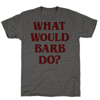 What Would Barb Do? Tee