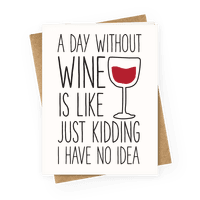 A Day Without Wine Greetingcard