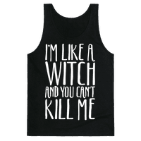 I'm Like A Witch and You Can't Kill Me White Print