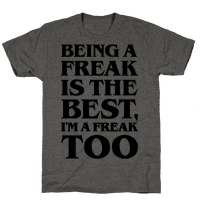 Being A Freak Is The Best