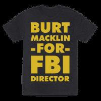 Burt Macklin for FBI Director