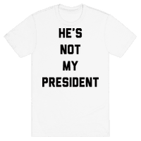 He's Not My President Tee
