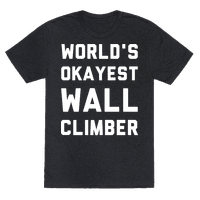 World's Okayest Wall Climber Tee