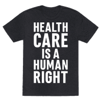 Healthcare Is A Human Right Tee