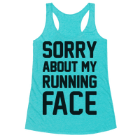 Sorry About My Running Face