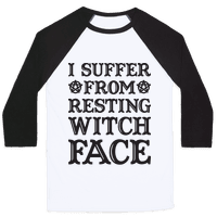 I Suffer From Restless Witch Face