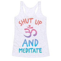 Shut Up And Meditate