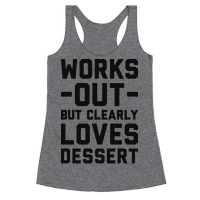 Works Out But Clearly Loves Dessert