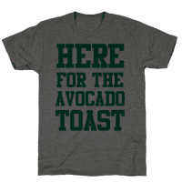 I'm Here for the Avocado Toast Tee