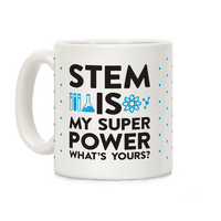 STEM Is My Super Power Whats Yours?