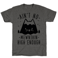 Aint No Mewntain Tee