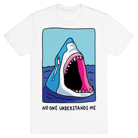 No One Understands Me Shark Tee