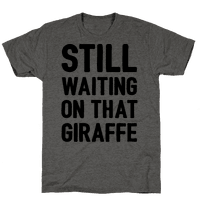Still Waiting On That Giraffe