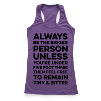 Always Be The Bigger Person