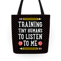 Training Tiny Humans To Listen To Me Tote